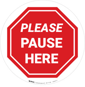 Please Pause Here Stop Circular - Floor Sign