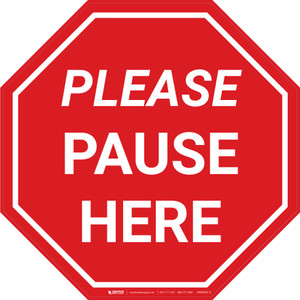 Please Pause Here Stop - Floor Sign