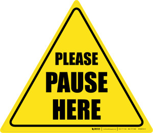 Please Pause Here Triangle - Floor Sign
