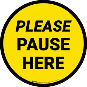 Please Pause Here Yellow Circular - Floor Sign