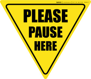 Please Pause Here Yield - Floor Sign