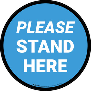 Please Stand Here Blue Circular - Floor Sign