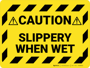 Caution: Slippery When Wet - Floor Sign
