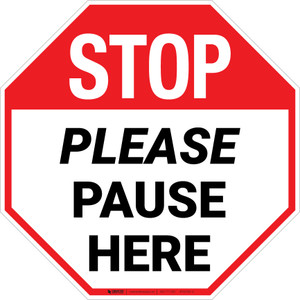 STOP Please Pause Here Stop - Floor Sign