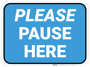 Please Pause Here Blue Rectangle - Floor Sign
