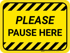 Please Pause Here Hazard Stripes Rectangle - Floor Sign