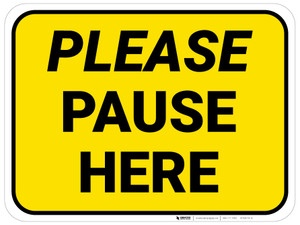 Please Pause Here Yellow Rectangle - Floor Sign
