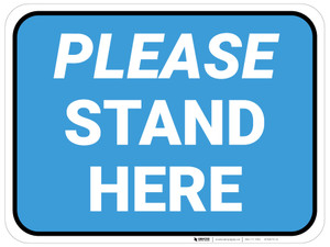 Please Stand Here Blue Rectangle - Floor Sign