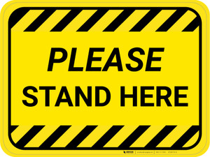 Please Stand Here Hazard Stripes Rectangle - Floor Sign