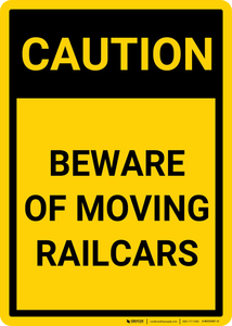 Caution: Beware Of Moving Railcars - Wall Sign