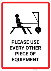 Please Use Every Other Piece of Equipment - Wall Sign