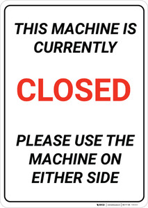This Machine is Currently Closed - Please Use the Machine on Either Side - Wall Sign