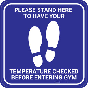 Please Stand Here Temperature Check Before Entering Gym With Icon Blue - Square - Floor Sign