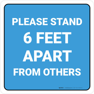 Please Stand 6 Feet Apart From Others Blue - Square - Floor Sign