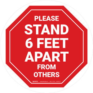 Please Stand 6 Feet Apart From Others Stop - Circular - Floor Sign