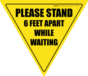Please Stand 6 Feet Apart While Waiting Yield