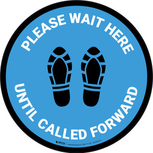 Please Wait Here Until Called Forward Shoe Prints Blue Circular - Floor Sign