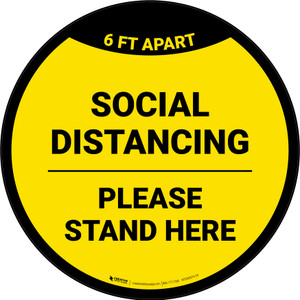 Social Distancing Please Stand Here 6 Ft Apart Yellow Circular - Floor Sign