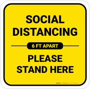 Social Distancing Please Stand Here 6 Ft Apart Yellow Square - Floor Sign