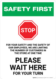 Safety First: For Your Safety We Are Limiting Customers - Please Wait Here Portrait - Wall Sign