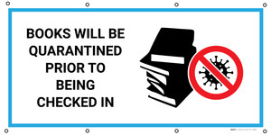 Books Will Be Quarantined Prior To Being Checked In with Icon - Banner