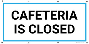 Cafeteria Is Closed - Banner