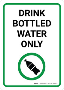 Drink Bottled Water Only with Icon Portrait - Wall Sign