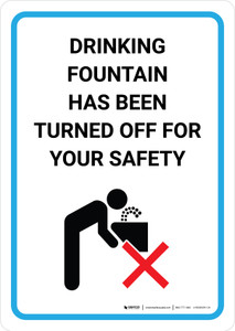 Drinking Fountain Has Been Turned Off For Your Safety with Icon Portrait - Wall Sign