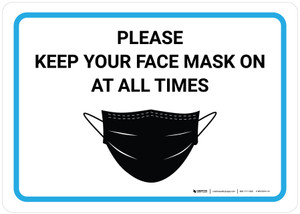 Please Keep Your Face Mask On At All Times with Icon Landscape - Wall Sign