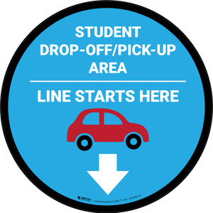 Student Drop Off Pick Up Line Starts Here Circle - Floor Sign