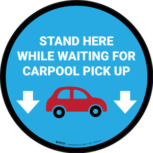Stand Here While Waiting For Carpool Pickup Circle - Floor Sign