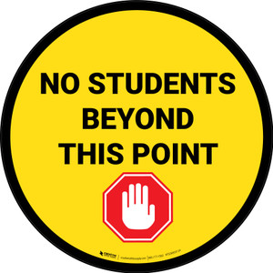 No Students Beyond This Point Circle - Floor Sign