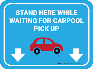Stand Here While Waiting For Carpool Pickup Rectangle - Floor Sign