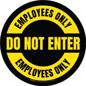 Do Not Enter Employees Only Circular (Black) - Floor Sign