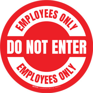 Do Not Enter Employees Only Circular (Red) - Floor Sign