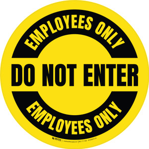 Do Not Enter Employees Only Circular (Yellow) - Floor Sign