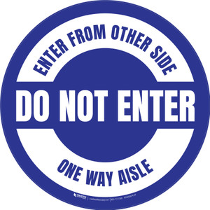 Do Not Enter Enter From Other Side One Way Aisle Circular (Blue) - Floor Sign
