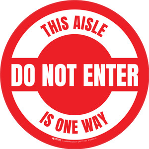 Do Not Enter This Aisle Is One Way Circular (Red) - Floor Sign