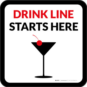 Drink Line Starts Here with Martini Glass Square - Floor Sign