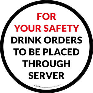 For Your Safety Drink Orders To Be Placed Through Server Circular - Floor Sign