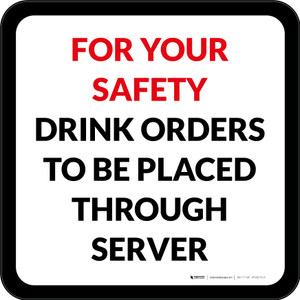 For Your Safety Drink Orders To Be Placed Through Server Square - Floor Sign
