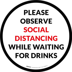 Please Observe Social Distancing While Waiting For Drinks Circular - Floor Sign