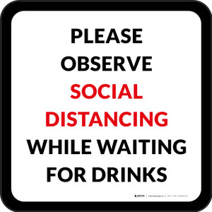 Please Observe Social Distancing While Waiting For Drinks Square - Floor Sign