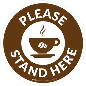 Please Stand Here with Coffee Cup Brown Circular - Floor Sign