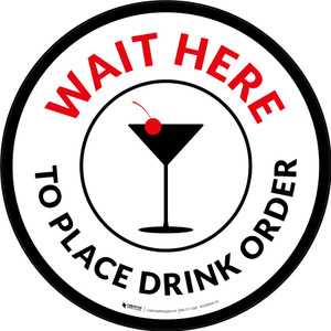 Wait Here To Place Drink Order with Martini Glass Circular - Floor Sign