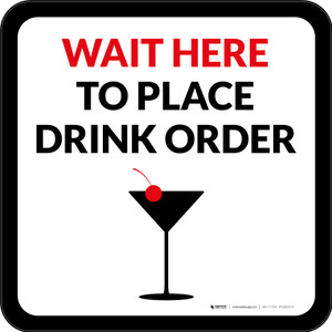 Wait Here To Place Drink Order with Martini Glass Square - Floor Sign