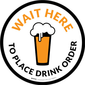 Wait Here To Place Drink Order with Pint Glass Circular - Floor Sign