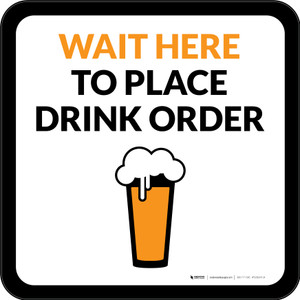 Wait Here To Place Drink Order with Pint Glass Square - Floor Sign