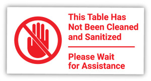 This Table has Not Been Cleaned and Sanitized. Please Wait for Assistance - Label