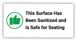 This Surface has Been Sanitized and is Safe for Seating - Label